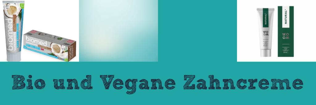 Bio und vegane Zahnpasten